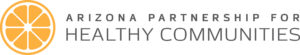 Arizona Partnership for Healthy Communities